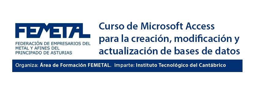 Cursos de FEMETAL 2014: curso de microsoft Access en el ITC